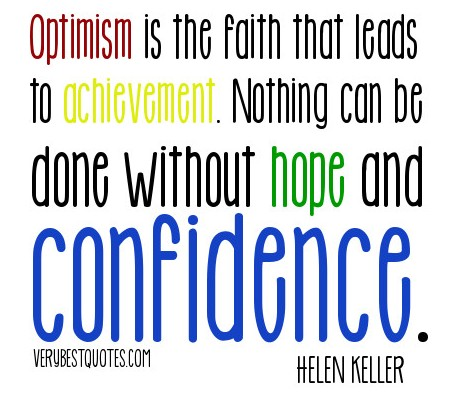 Helen-Keller-quotes-Optimism-is-the-faith-that-leads-to-achievement.-Nothing-can-be-done-without-hope-and-confidence